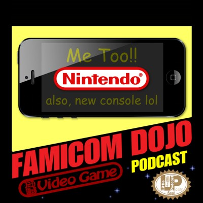 Famicom Dojo Podcast 116: Nintendo NeXt