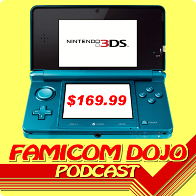 Famicom Dojo Podcast 12: 3DS Price Drop? We Called It