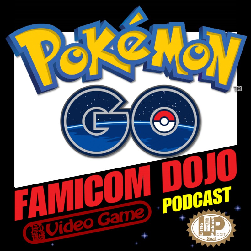 Famicom Dojo Podcast 139: Pokemon GO Home, You're Drunk
