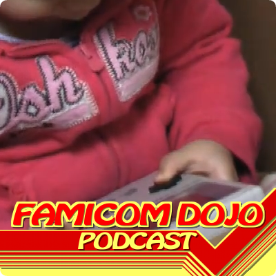 Famicom Dojo Podcast 27: How Young is Too Young?