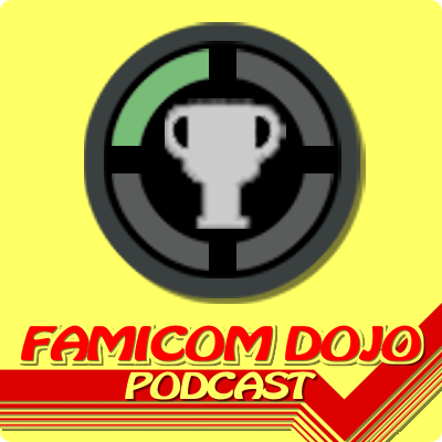 Famicom Dojo Podcast 53: It's All About the Cheevos