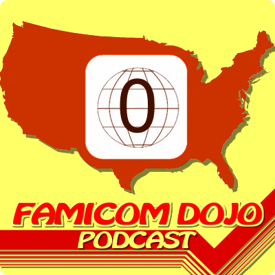 Famicom Dojo Podcast 69: Region Free America