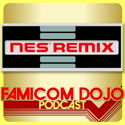 Famicom Dojo Podcast 81: NES Remix