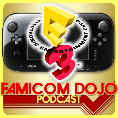 Famicom Dojo Podcast 98: Nintendo Wins E3 (2014)